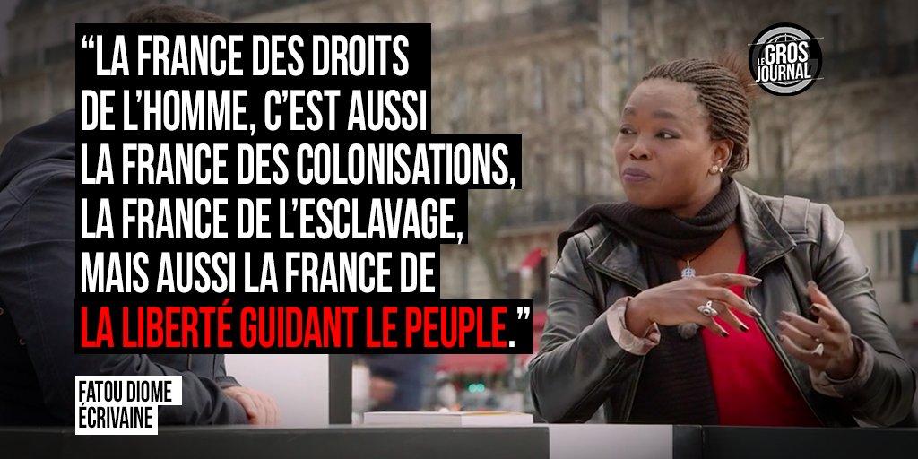 « La France des Droits de l'Homme, c'est aussi la France des colonisations. » - Fatou Diome au #GrosJournal https://t.co/GuBdhNHhTG