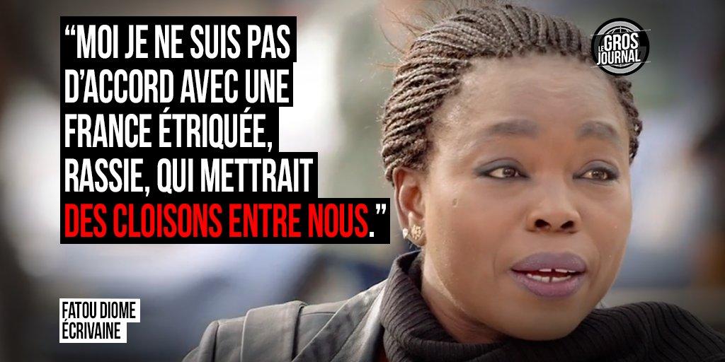 « Moi je ne suis pas d'accord avec une France étriquée qui mettrait des cloisons. » - Fatou Diome au #GrosJournal https://t.co/GuBdhNHhTG