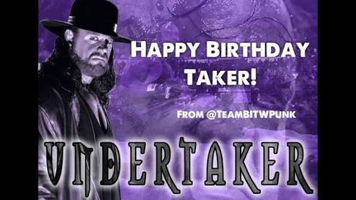 Tomorrow 24th March is The Undertaker\s Birthday. Happy Birthday Deadman.