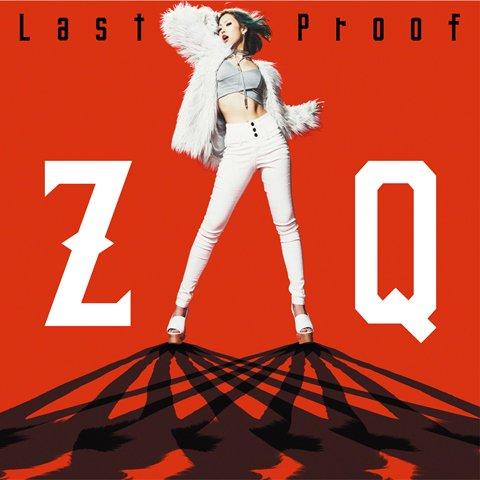 4/28発売Blu-ray&DVD予約受付中!待てない人は主題歌「Last Proof」を聞いて気持ちを高めて~!ZAQ