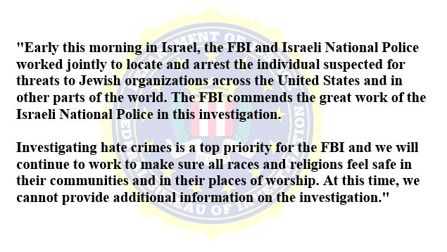 FBI statement on the arrest in Israel in connection with threats to Jewish organizations.