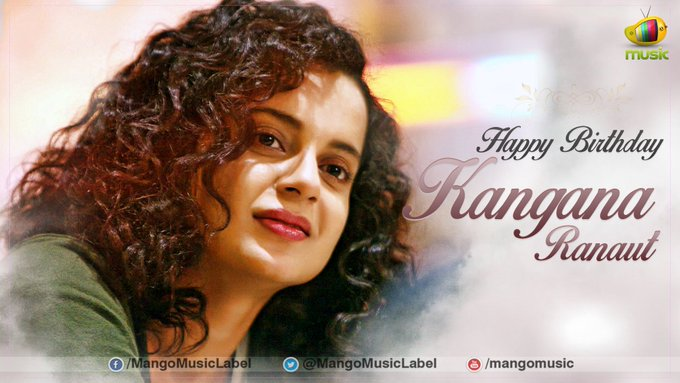 Happy Birthday Dear Kangana Ranaut