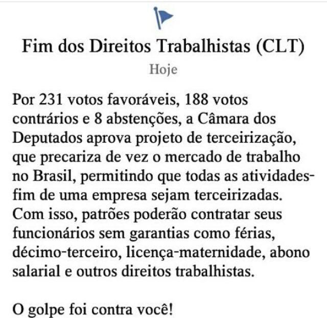 Status atual dos brasileiros: RIP dos Direitos trabalhistas.  O Golpe foi contra você!   #terceirização #TerceirizaçãoNão