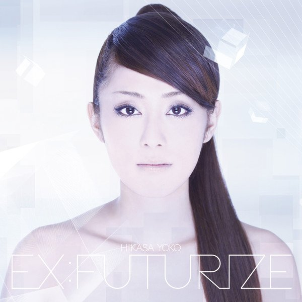 EX:FUTURIZE / 日笠陽子 - Z/X IGNITION OP #やすぷれ