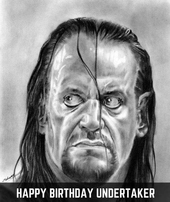 Happy birthday Undertaker a great entertainer and man who made our childhood with awesomeness. Love you great man