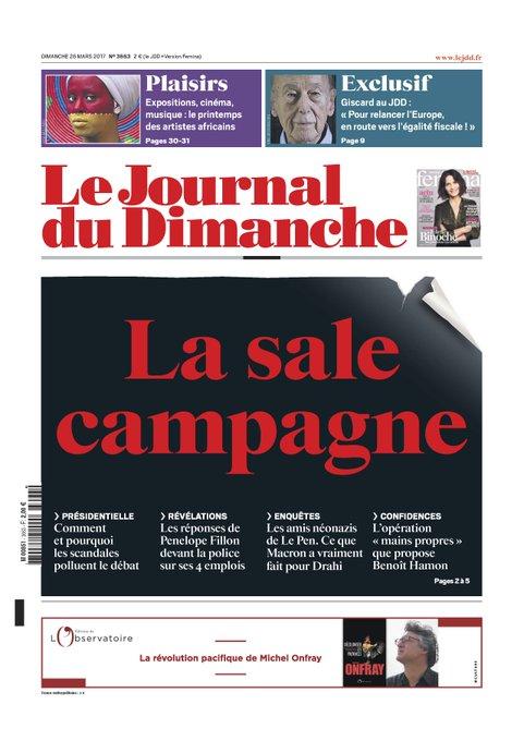 La une du JDD : > La sale campagne  > Comment Penelope Fillon va se défendre  > ITV VGE et Dupont-Aignan, confidences de Hamon