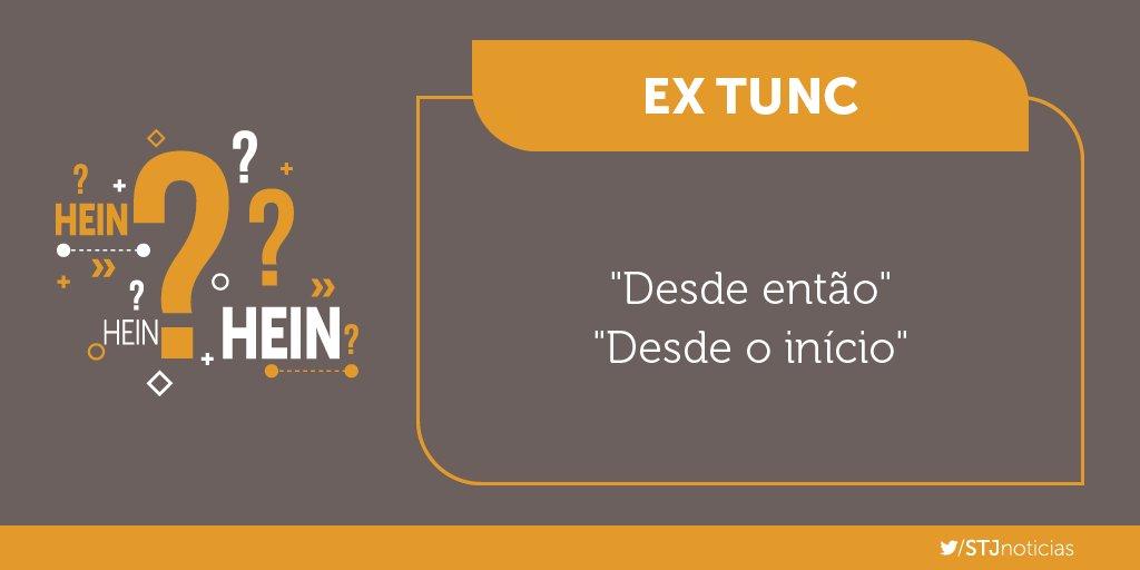 Ex tunc significa que os efeitos de uma lei ou decisão são retroativos, produzindo seus efeitos também no passado.