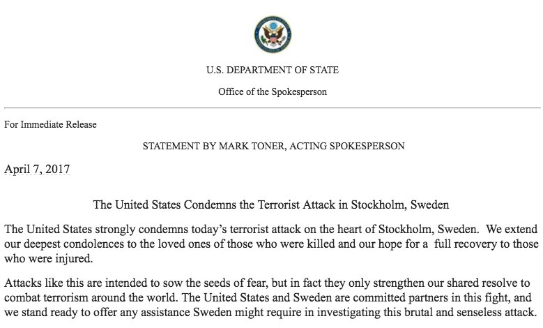 "NEW: State Dept. says U.S. ""strongly condemns"" today's terrorist attack in Stockholm, Sweden"