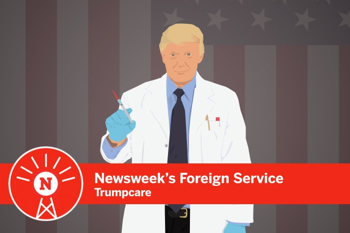 Listen to Newsweek's Foreign Service on Trump's healthcare reform fiasco