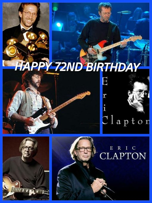Happy 72nd Birthday Eric Clapton!!!