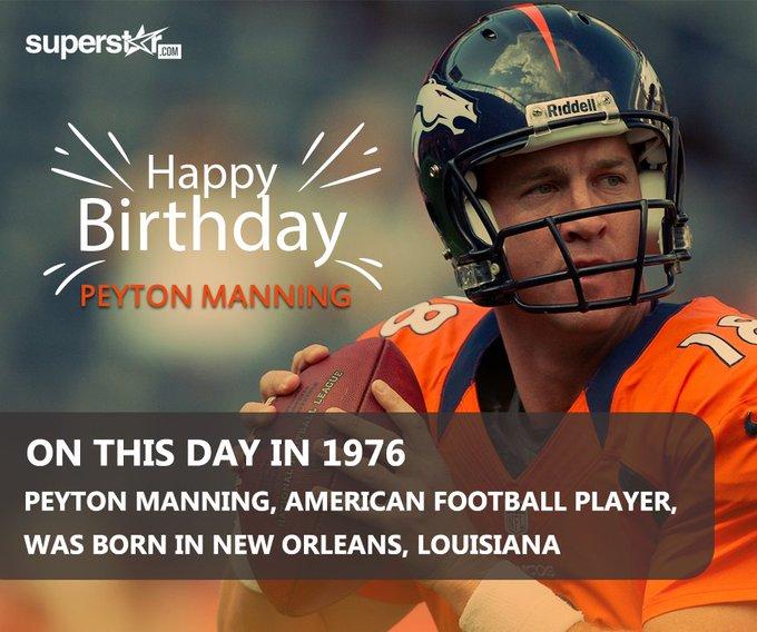 Happy Birthday Peyton Manning. :)