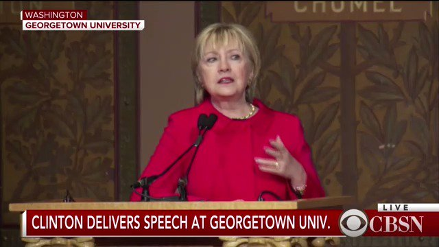 WATCH LIVE: Hillary Clinton delivers a speech at Georgetown University