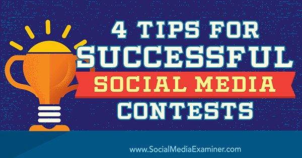 4 Tips for Successful Social Media Contests : Social Media Examiner
