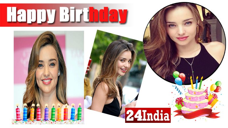 Happy Birthday to Miranda Kerr -