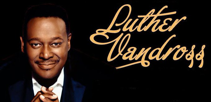 Luther Vandross Happy birthday Gone but not forgotten Born April 20, 1951
