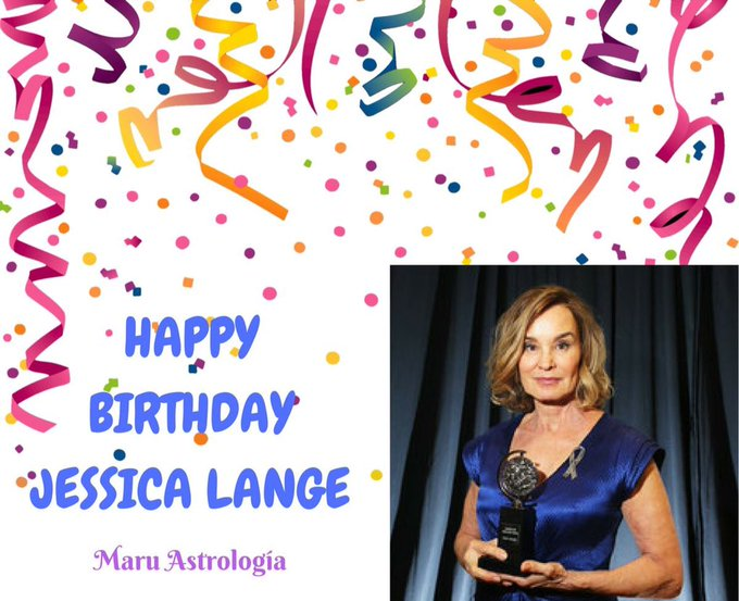 HAPPY BIRTHDAY JESSICA LANGE!!!
