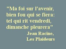 La citation du jour, très adaptée (par ailleurs, Racine est mort un 21 avril). via @jfchauffete