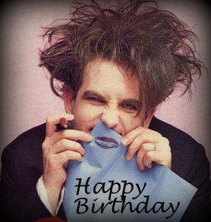 Happy Birthday, Robert Smith! <3