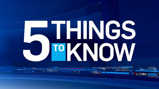 5 things to know on for Monday April 10, 2017