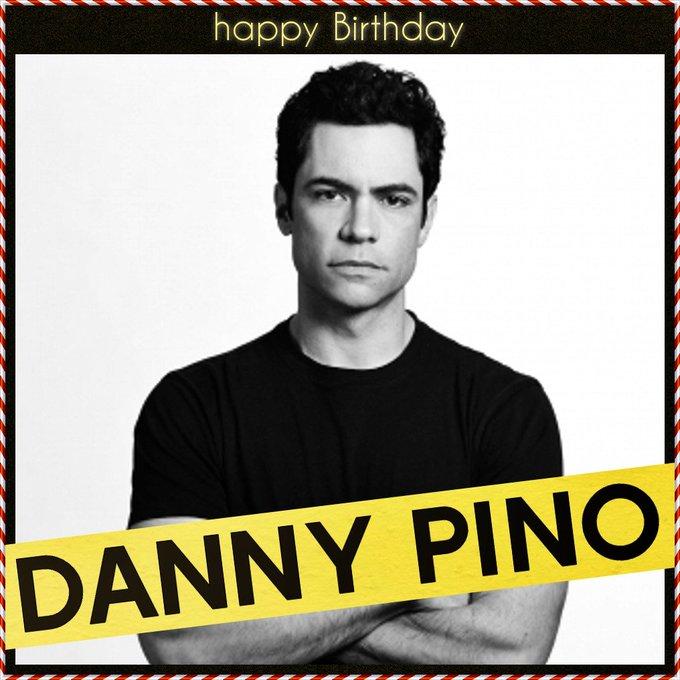 Happy Birthday Danny Pino