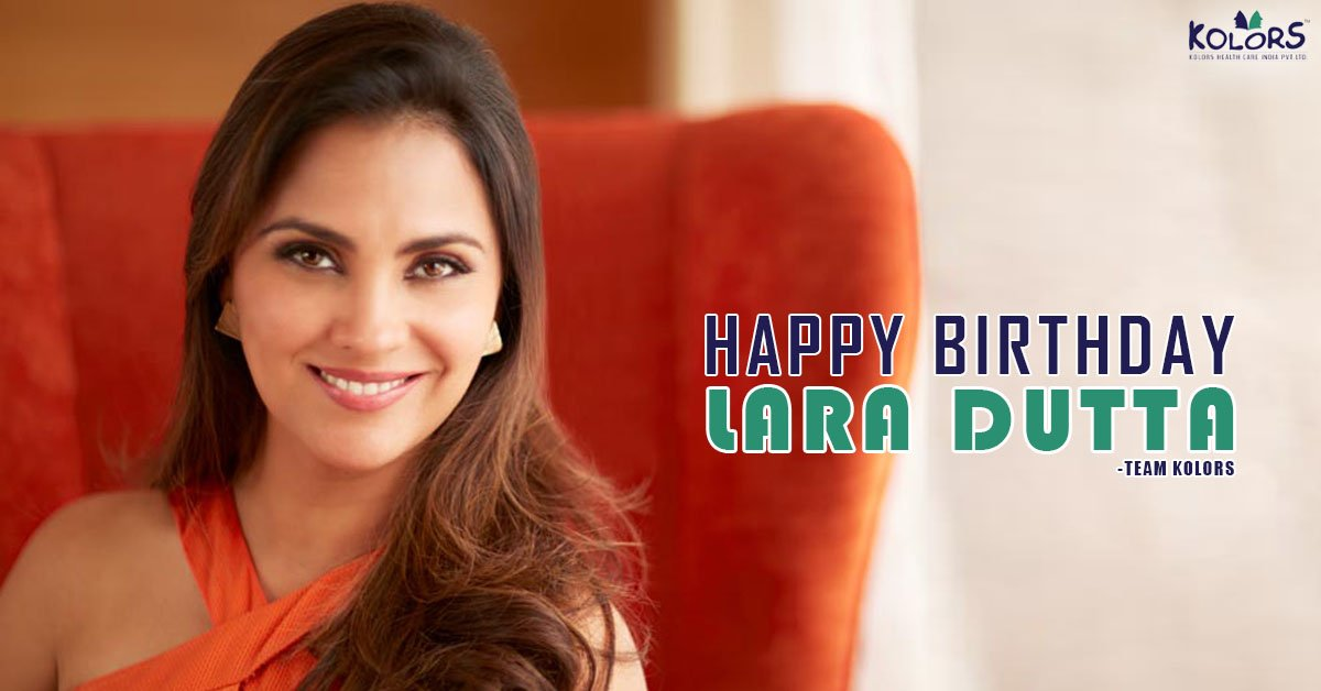Team Kolors Wishes Lara Dutta A Very Happy Birthday.