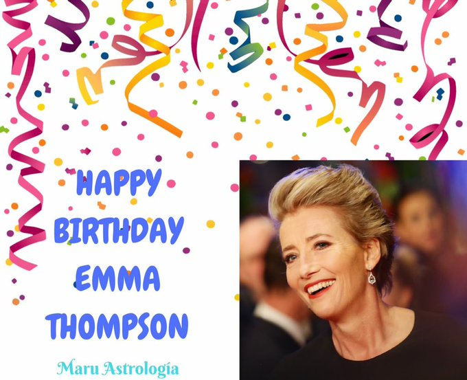 HAPPY BIRTHDAY EMMA THOMPSON!!!