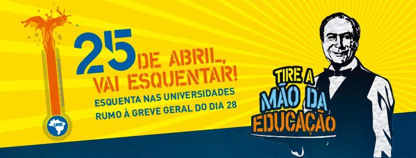 25 de abril, é o esquenta nas Universidades, rumo a #GreveGeral dia 28! Compartilhe essa foto nas suas redes sociais e ajude! #28érua #28A