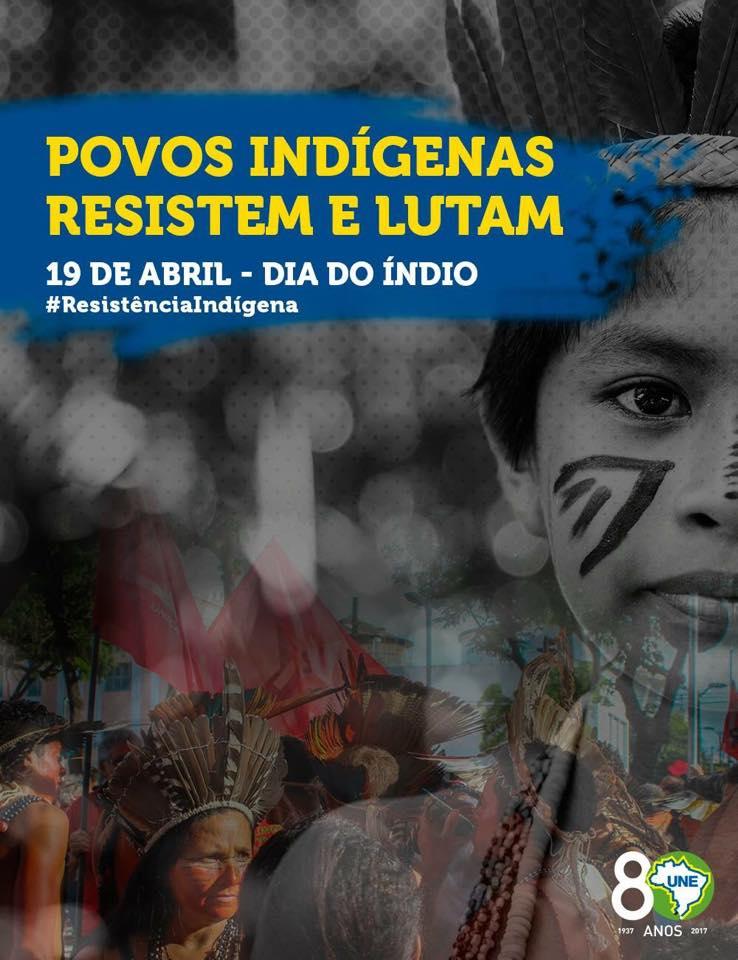 UNE está de mãos dadas com mais de 800 mil índios brasileiros! Pelo direito de ter sua terra e comunidade respeitada! #ResistênciaIndígena