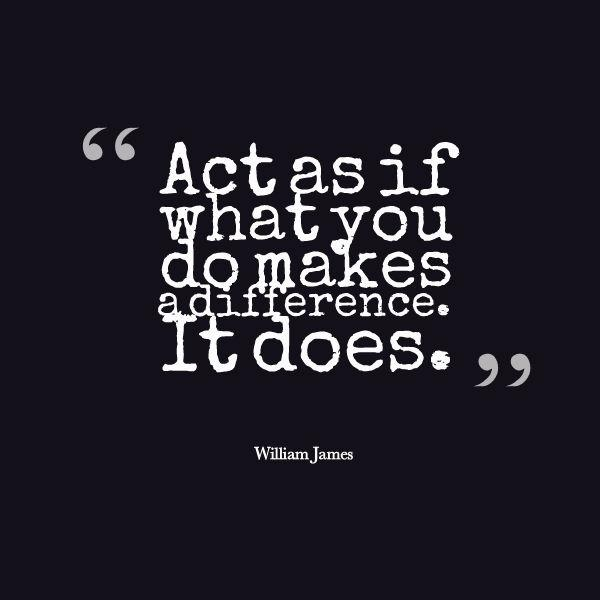 """""""Act as if what you do makes a difference. It does.""""   - William James   #leadership http://t.co/HrwjqXcssk"""