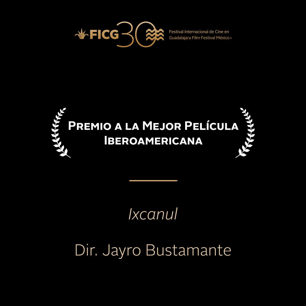 #FICG30  - Premio a Mejor Película Iberoamericana. ''Ixcanul'' / Dir. Jayro Bustamante. http://t.co/uIF7KvyDxH