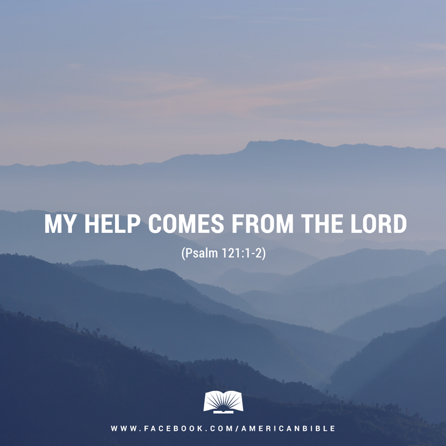 My help comes from the Lord, the maker of heaven and earth. http://t.co/osApGiiXd7