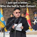 OK. Who's gonna tell Tom Cotton, Kim Jong Un is NOT gonna know/care he's the honorable U.S. Senator from Arkansas?