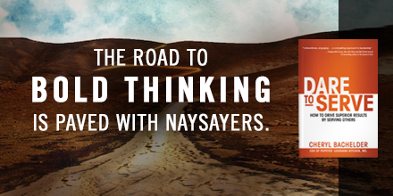 """The road to bold thinking is paved with naysayers."" - @CDBachelder #DareToServe @ Amazon: http://t.co/wsvqVKWGub http://t.co/FZpkrIqANQ"