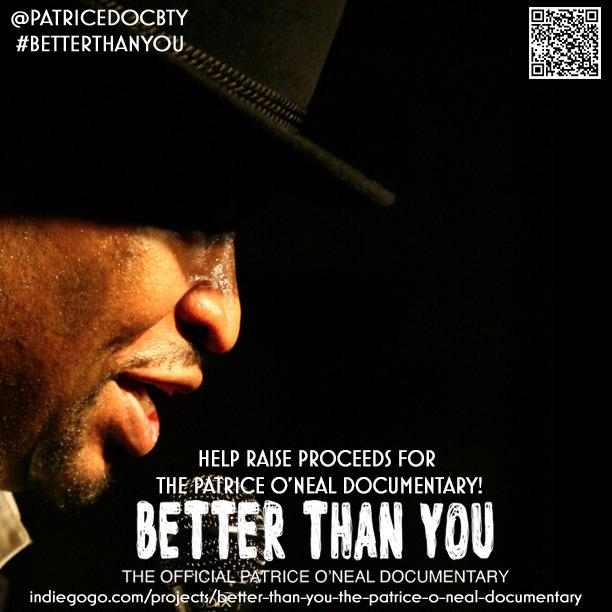 Donate to the official Patrice O'Neal Documentary #BetterThanYou   https://t.co/nj18jDPsV4 @PatriceDocBTY http://t.co/w89kXqGBmD