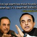 RT @vikaskatewa4: @Swamy39  S. Swamy- Asaram Bapu Ji's case is 100% false & bogus, it is a conspiracy #निर्दोष_बापूजीको_न्यायमिले http://t.…