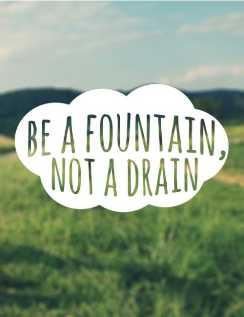 """Be a fountain not a drain"" A well-worded reminder to spread positivity and share your gifts  #inspire #qotd http://t.co/ULRPZO01Yj"