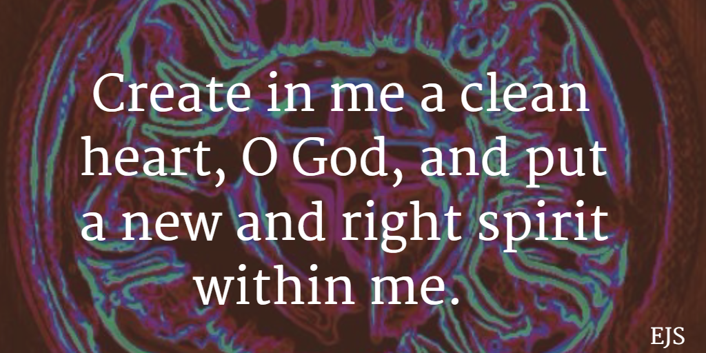 Create in me a clean heart, O God, and put  a new and right spirit within me.  -Psalm 51:10 http://t.co/JjdYumrYsU @KinderEric