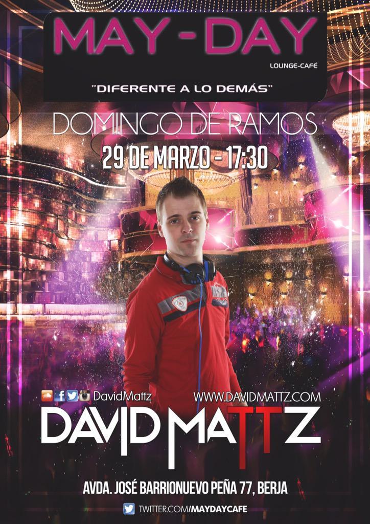 29 DE MARZO !DOMINGO DE RAMOS!A LAS 17:30H EN MAYDAY  LA MEJOR MUSICA Y FIESTA DE LAS MANOS DE  @DavidMattz http://t.co/yNld0pjUQc