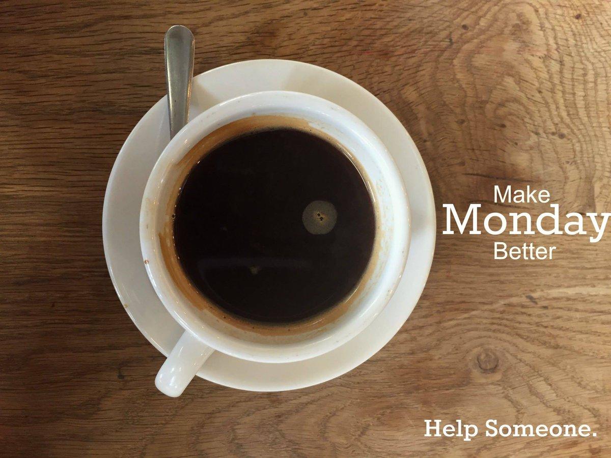 It's Monday. If you hate Mondays, make them better. Help someone. #MakeMondaysBetter http://t.co/ePE2byu4rv