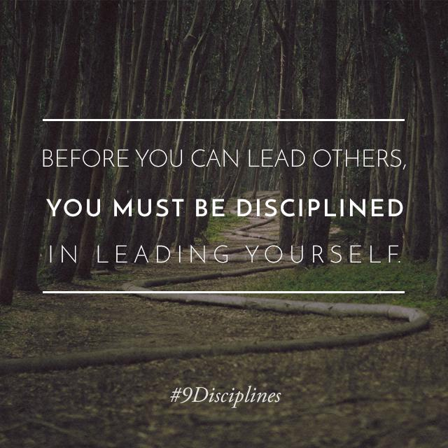 Before you can lead others, you must be disciplined in leading yourself. #9Disciplines http://t.co/gT0uD0Oke4 http://t.co/q7f1IWa9dy