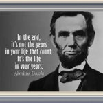 """""""In the end, it's not the years in your life that count. It's the life in your years."""" Abraham Lincoln https://t.co/pvt0vSBSNW #quote"""