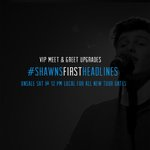 GUYS ! VIP M&Gs for the new #ShawnsFirstHeadlines dates go on sale this Sat 12p local at http://t.co/r7GiKnOfS2 ! 🎸 http://t.co/ola0LTfXJG