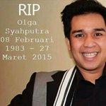 RIP kak Olga Syahputra, smoga diterima disisiNya. #RipOlgaSyahputra http://t.co/JRYszo7OKx