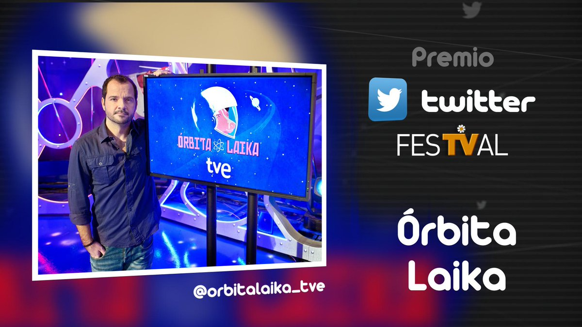 Premio Twitter del #FesTVal a @orbitalaika_tve. Enhorabuena por el programa y a @tve_tve por el mismo. ¡Merecido! http://t.co/LyWFhxYub1