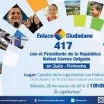 Acompáñenos este sábado al #Enlace417 con el Presidente #Correa desde #Quito http://t.co/C1z7BIUdMh