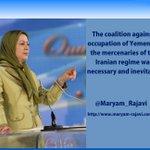 .@Maryam_Rajavi: The coalition against #Iranian reg. was necessary & inevitable in #Yemen. #IranTalks #US #UK http://t.co/3I7cbH3Lde