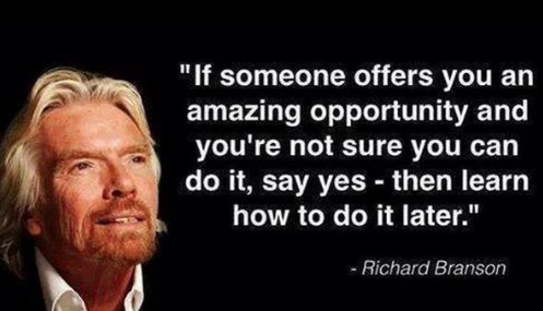 If someone offers you an amazing #opportunity and you are not sure you can do it say #yes - then #learn how to do it http://t.co/awEXX0EYA8