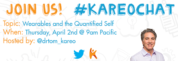 #Wearables, the #QuantifiedSelf and Host @drtom_kareo. We can't wait! Can you? #KareoChat @nxtstop1 @Matt_R_Fisher http://t.co/njpYkvYjKh