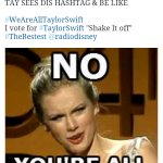 """""""@iamswiftyshiela: @taylorswift13 is this what you are feeling right now? #WeAreAllTaylorSwift http://t.co/y41Wo98G4K"""""""