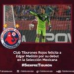 Muchas felicidades a Melitón Hernández por su debut en @miseleccionmx demostró su capacidad! #SiempreTiburón http://t.co/SbKY9S51r1